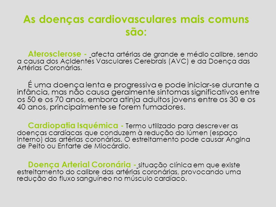 As doenças cardiovasculares mais comuns são: