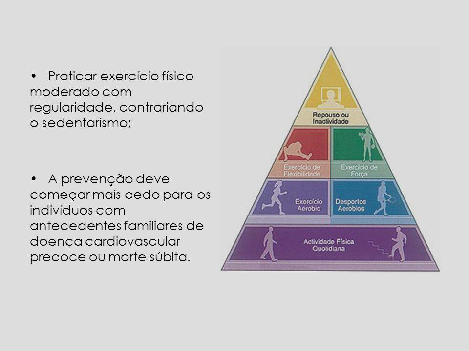 Praticar exercício físico moderado com regularidade, contrariando o sedentarismo;