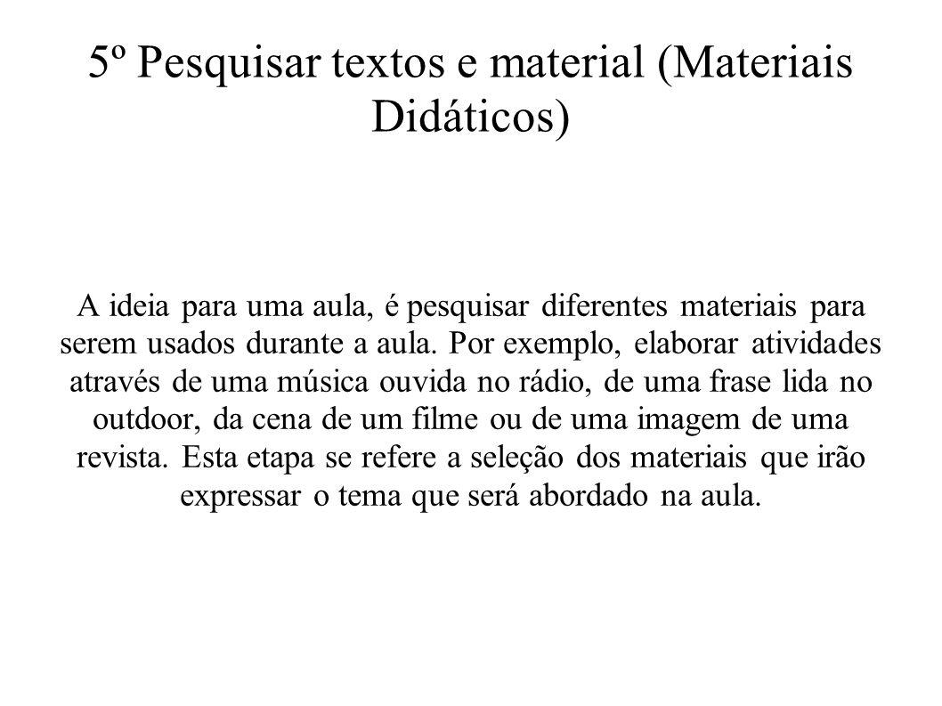 5º Pesquisar textos e material (Materiais Didáticos)