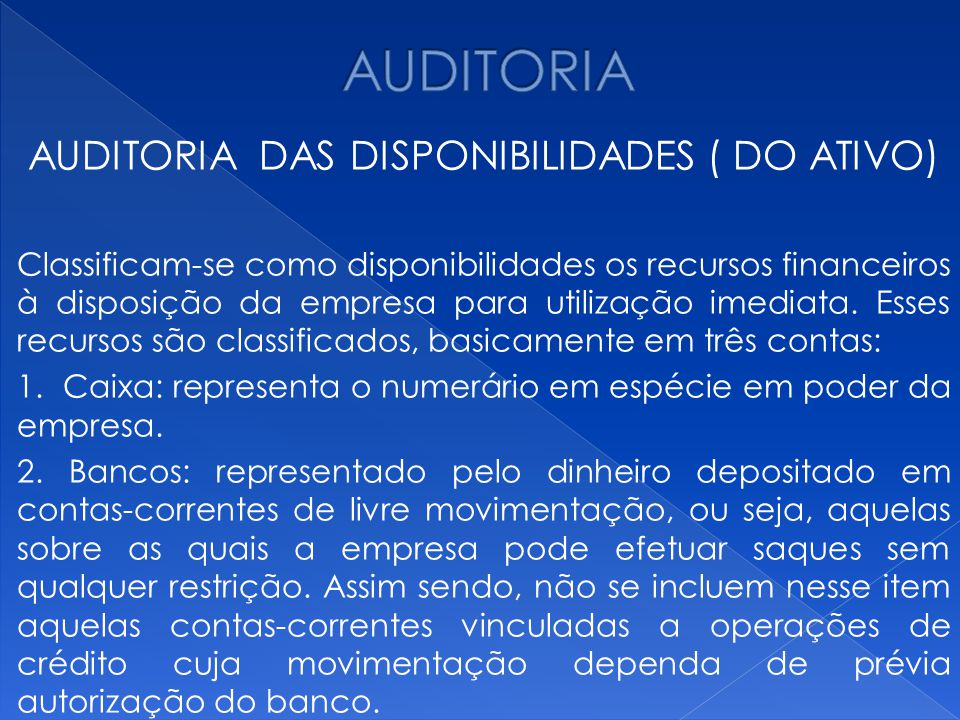 AUDITORIA DAS DISPONIBILIDADES ( DO ATIVO)