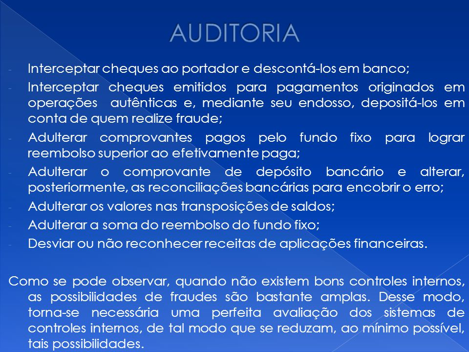 AUDITORIA Interceptar cheques ao portador e descontá-los em banco;