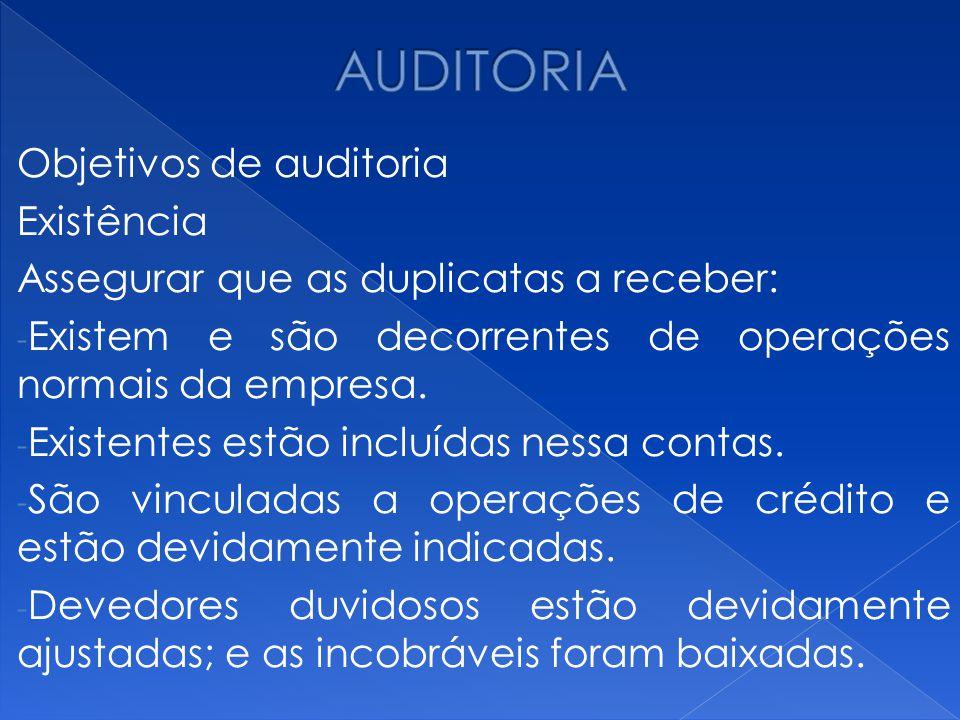 AUDITORIA Objetivos de auditoria Existência