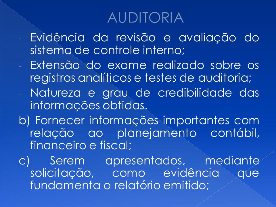 AUDITORIA Evidência da revisão e avaliação do sistema de controle interno;