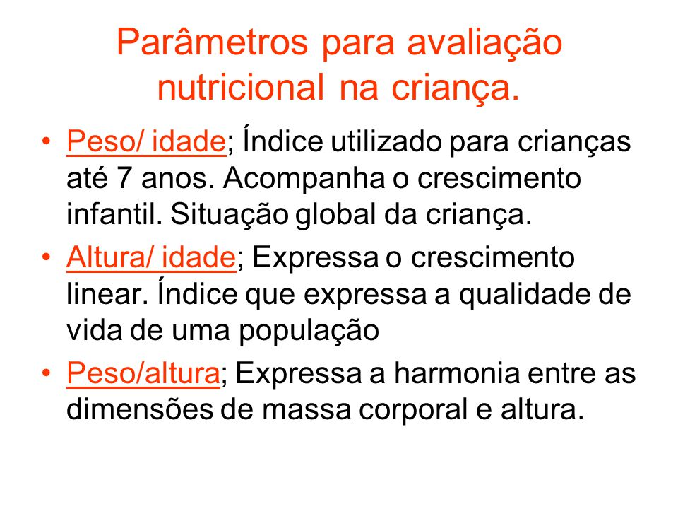 Parâmetros para avaliação nutricional na criança.