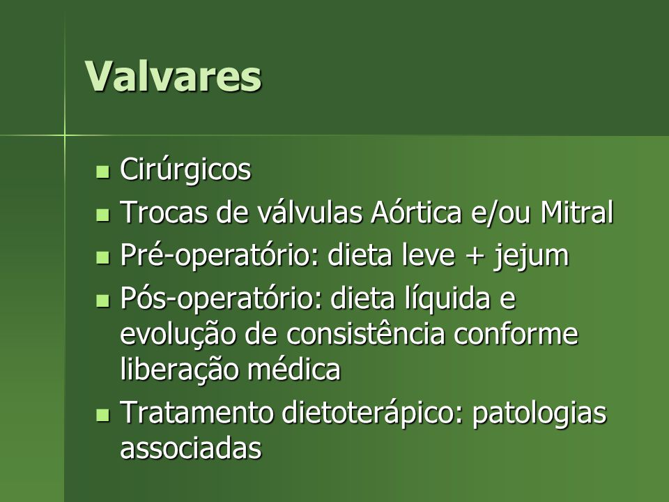 Valvares Cirúrgicos Trocas de válvulas Aórtica e/ou Mitral