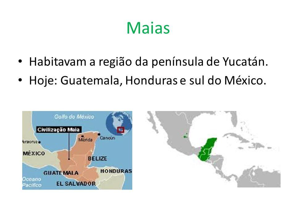 Maias Habitavam a região da península de Yucatán.