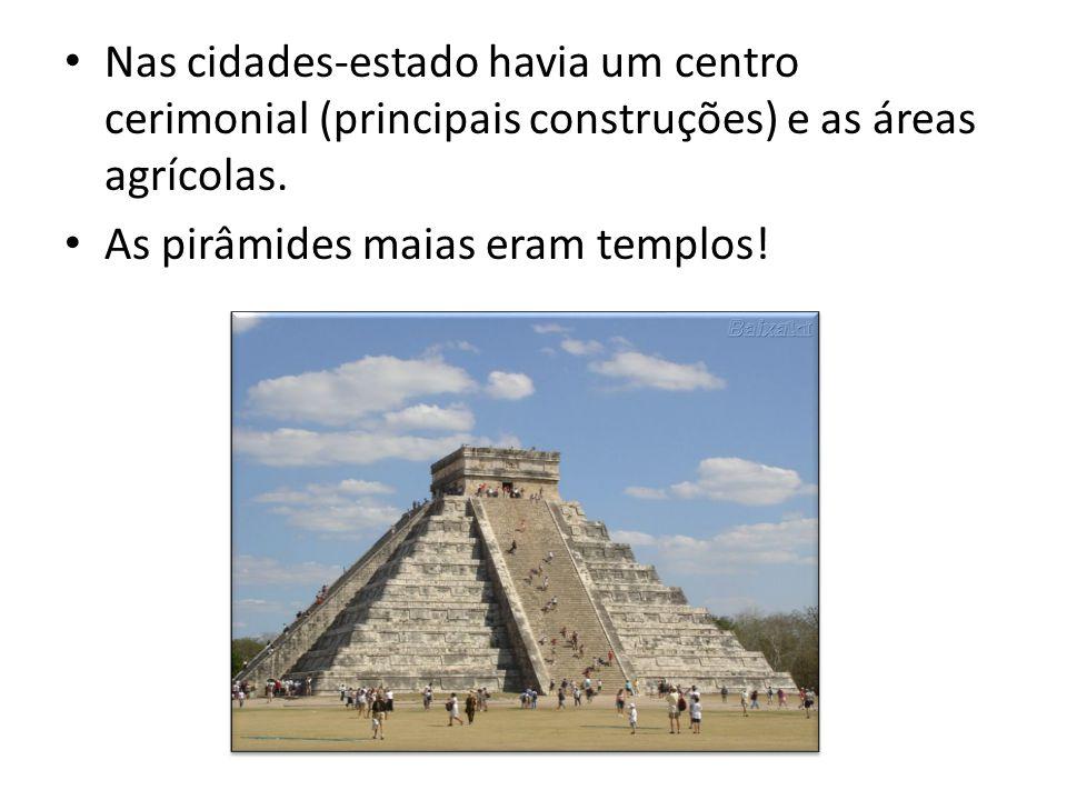 Nas cidades-estado havia um centro cerimonial (principais construções) e as áreas agrícolas.