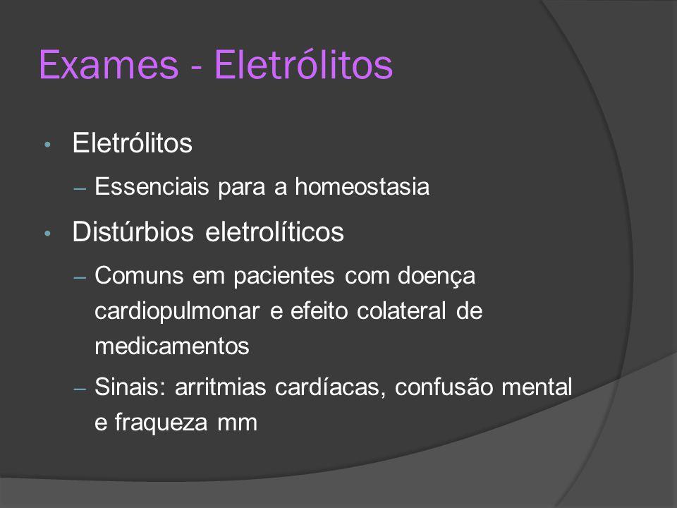 Exames - Eletrólitos Eletrólitos Distúrbios eletrolíticos