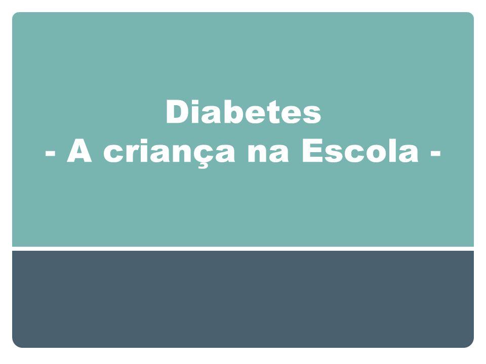 Diabetes - A criança na Escola -