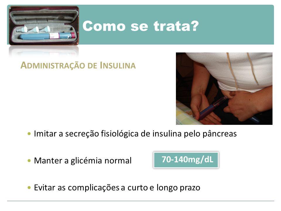 Como se trata Administração de Insulina