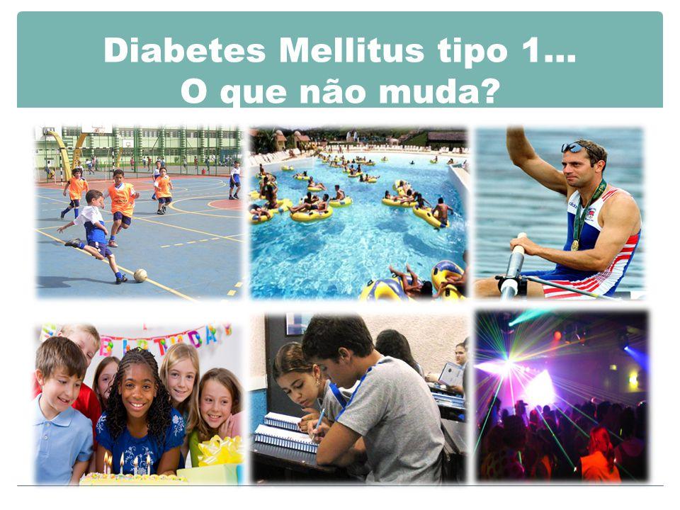 Diabetes Mellitus tipo 1… O que não muda