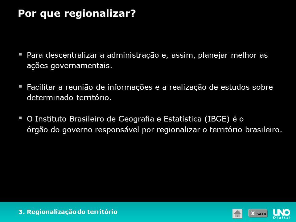 Por que regionalizar Para descentralizar a administração e, assim, planejar melhor as ações governamentais.