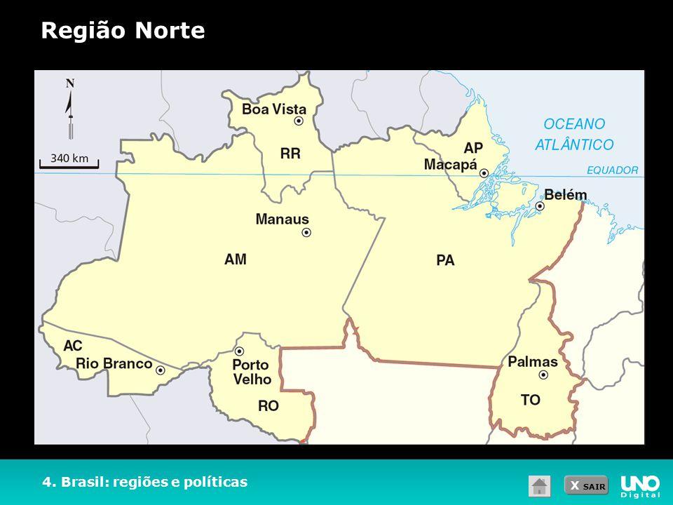 Região Norte 4. Brasil: regiões e políticas