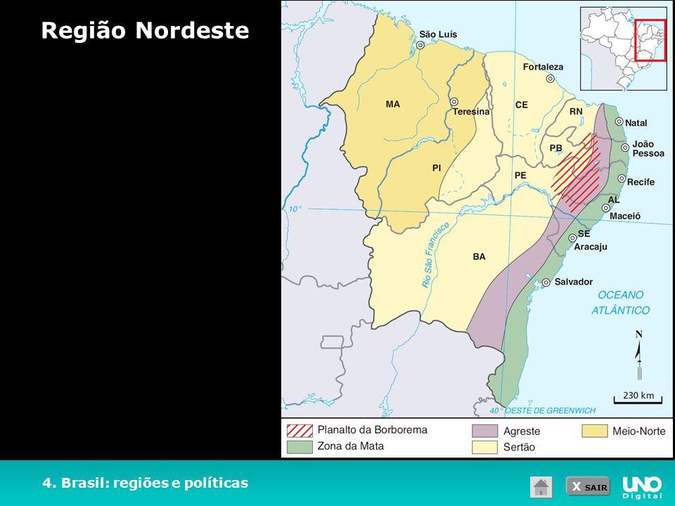 Região Nordeste 4. Brasil: regiões e políticas