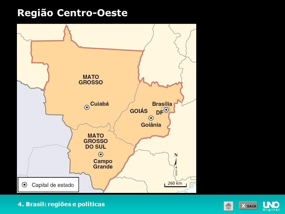 Região Centro-Oeste 4. Brasil: regiões e políticas