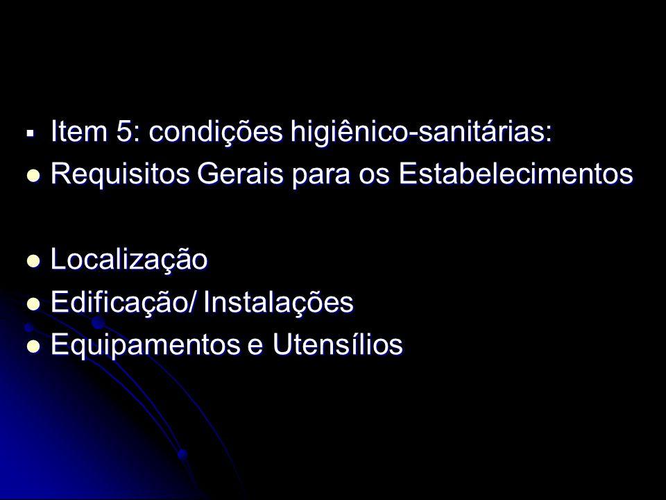Item 5: condições higiênico-sanitárias: