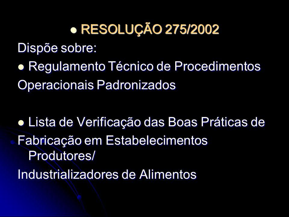 RESOLUÇÃO 275/2002 Dispõe sobre: Regulamento Técnico de Procedimentos. Operacionais Padronizados.