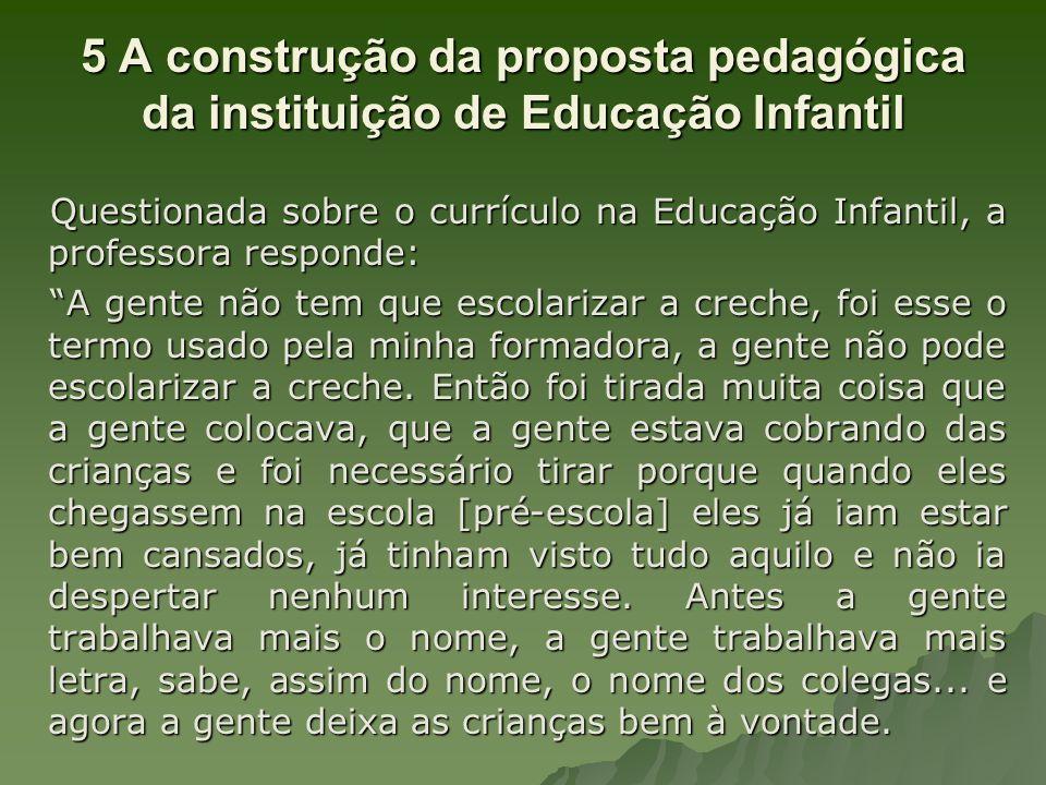 5 A construção da proposta pedagógica da instituição de Educação Infantil