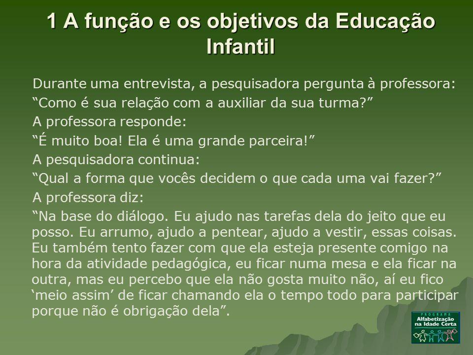 1 A função e os objetivos da Educação Infantil