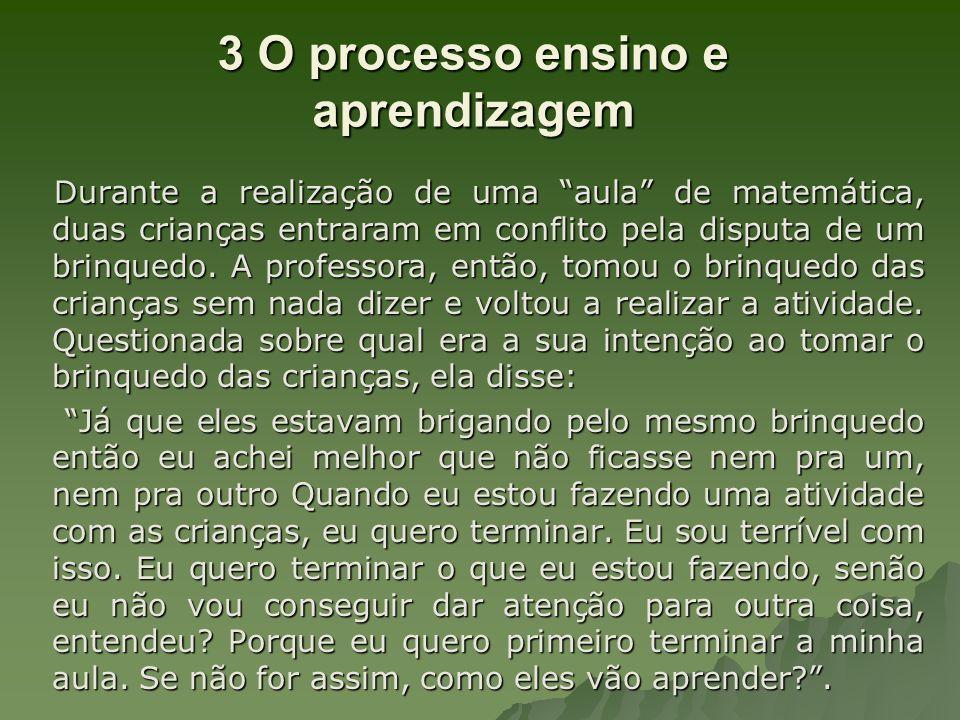 3 O processo ensino e aprendizagem