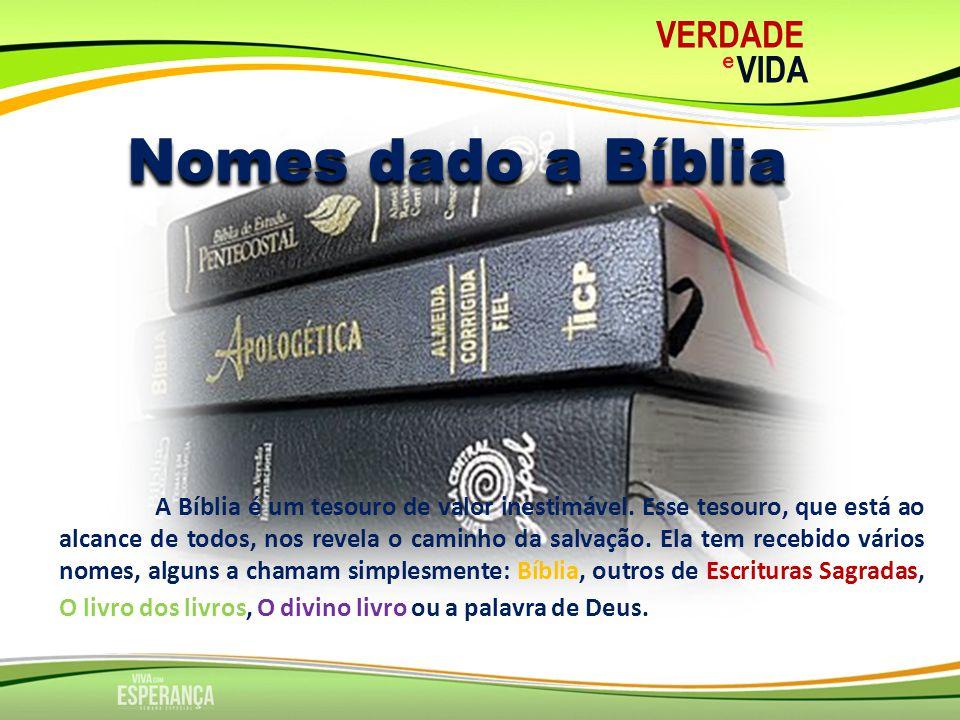 Nomes dado a Bíblia VERDADE VIDA
