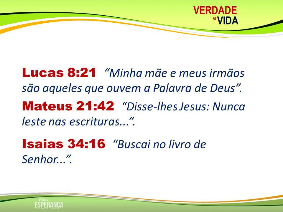 Mateus 21:42 Disse-lhes Jesus: Nunca leste nas escrituras... .