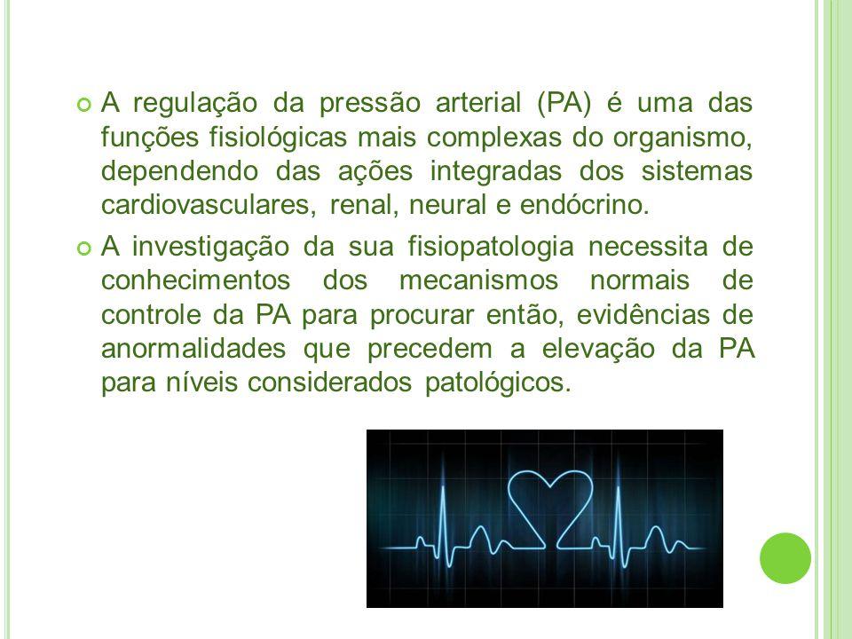 A regulação da pressão arterial (PA) é uma das funções fisiológicas mais complexas do organismo, dependendo das ações integradas dos sistemas cardiovasculares, renal, neural e endócrino.
