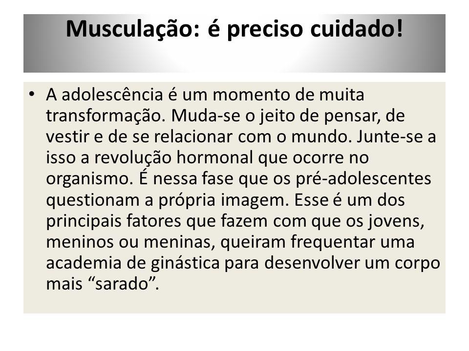 Musculação: é preciso cuidado!