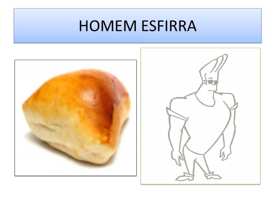 HOMEM ESFIRRA
