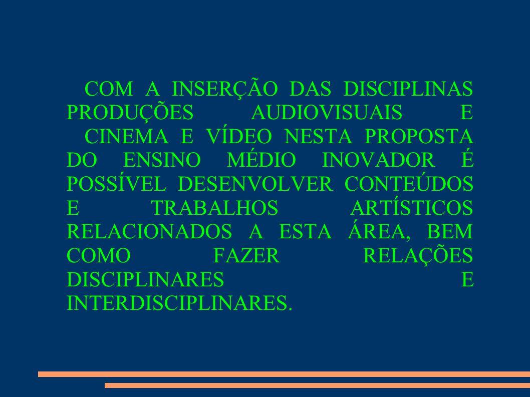 COM A INSERÇÃO DAS DISCIPLINAS PRODUÇÕES AUDIOVISUAIS E