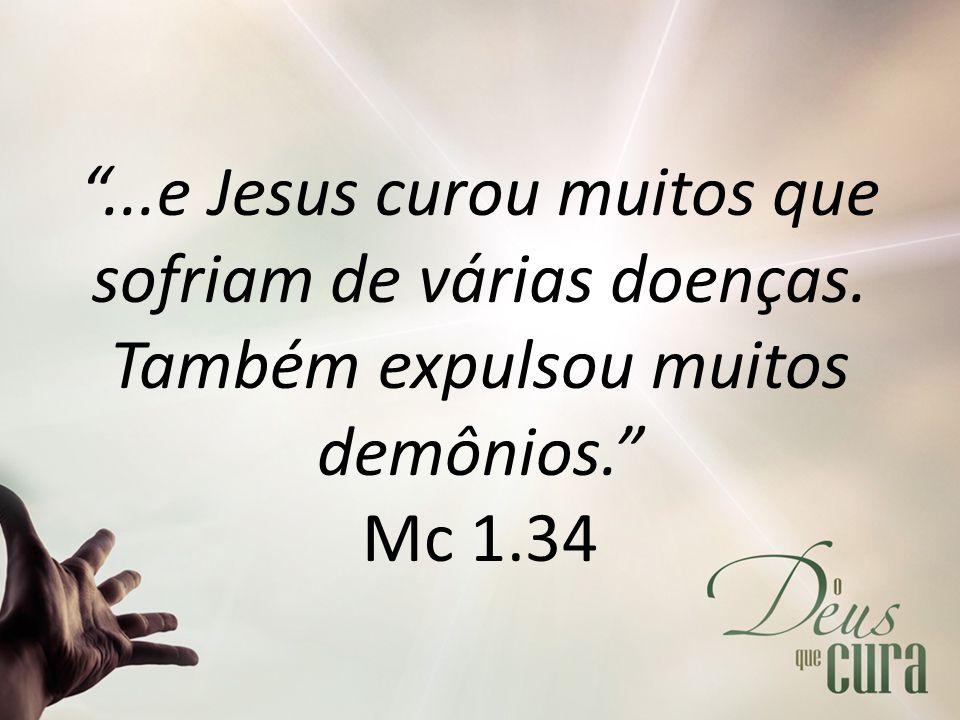 . e Jesus curou muitos que sofriam de várias doenças