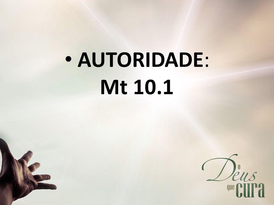 AUTORIDADE: Mt 10.1