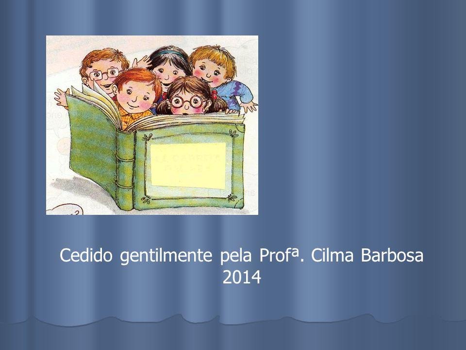 Cedido gentilmente pela Profª. Cilma Barbosa