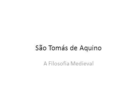 São Tomás de Aquino A Filosofia Medieval