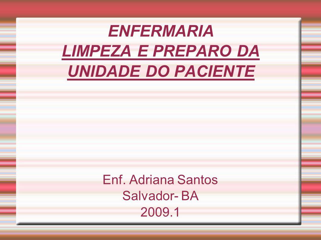 ENFERMARIA LIMPEZA E PREPARO DA UNIDADE DO PACIENTE