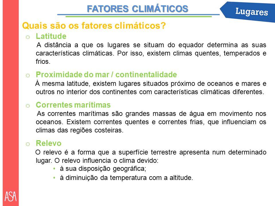 Quais são os fatores climáticos