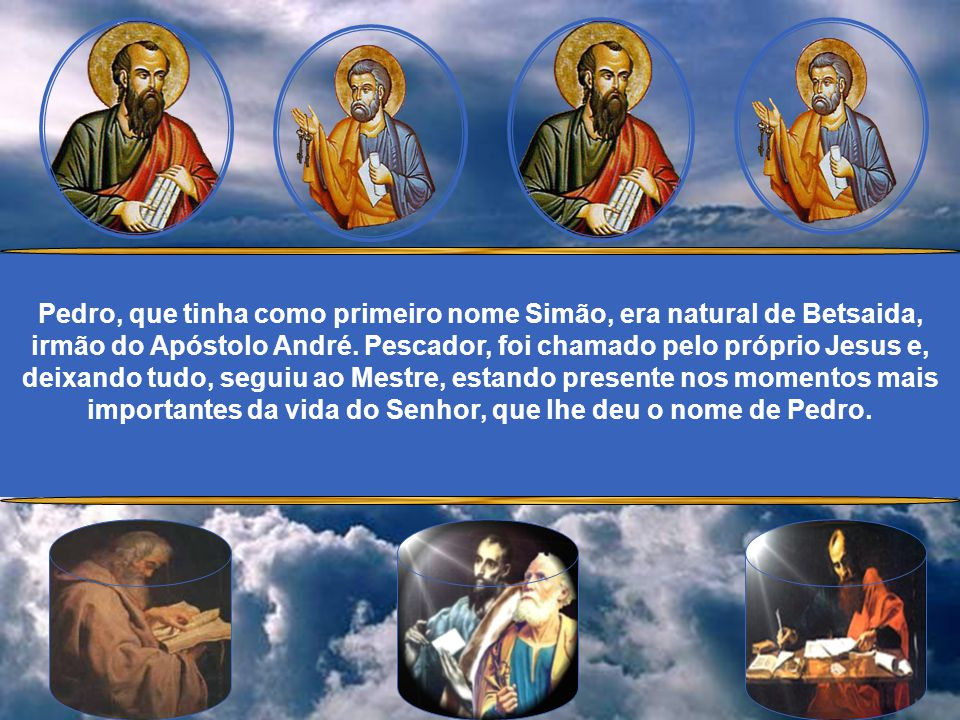 Pedro, que tinha como primeiro nome Simão, era natural de Betsaida, irmão do Apóstolo André.