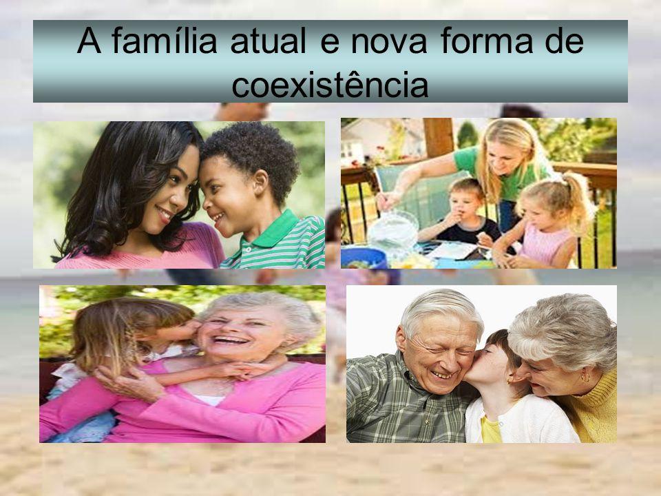 A família atual e nova forma de coexistência