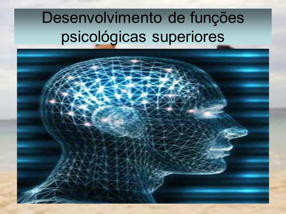 Desenvolvimento de funções psicológicas superiores