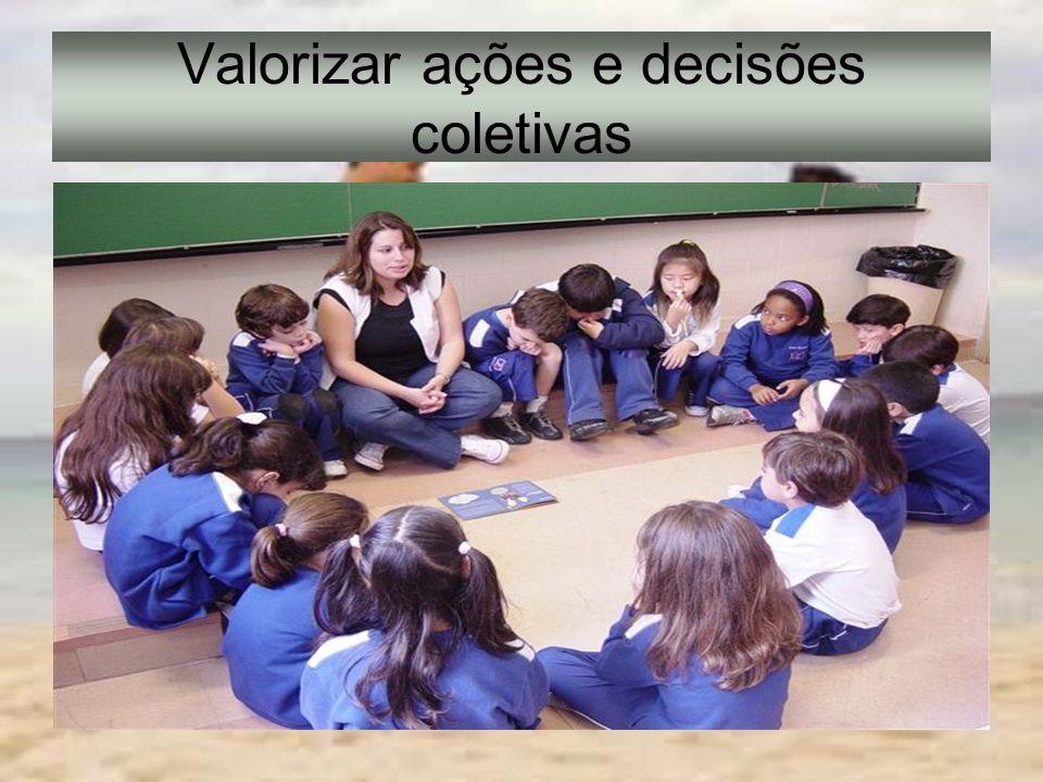 Valorizar ações e decisões coletivas