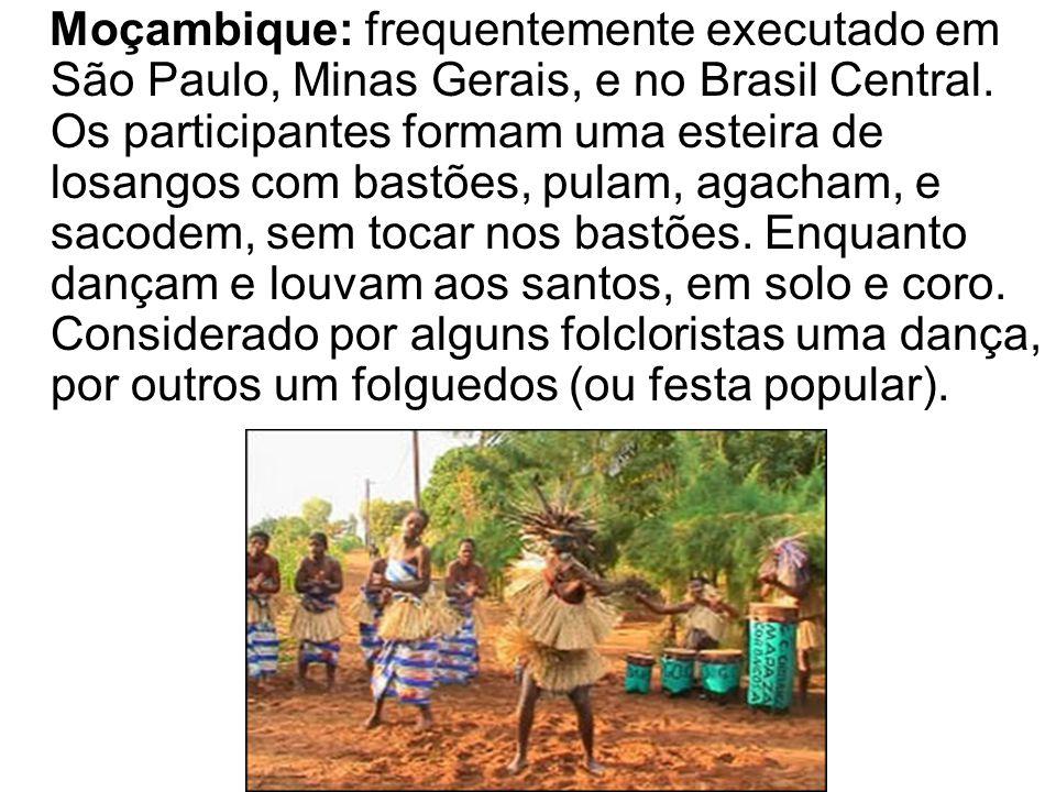Moçambique: frequentemente executado em São Paulo, Minas Gerais, e no Brasil Central.