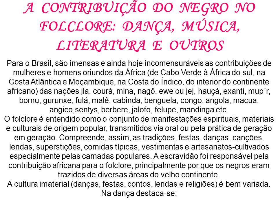 A CONTRIBUIÇÃO DO NEGRO NO FOLCLORE: DANÇA, MÚSICA, LITERATURA E OUTROS