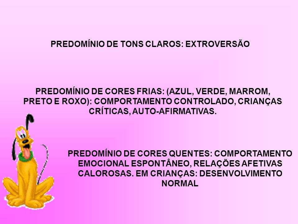 PREDOMÍNIO DE TONS CLAROS: EXTROVERSÃO