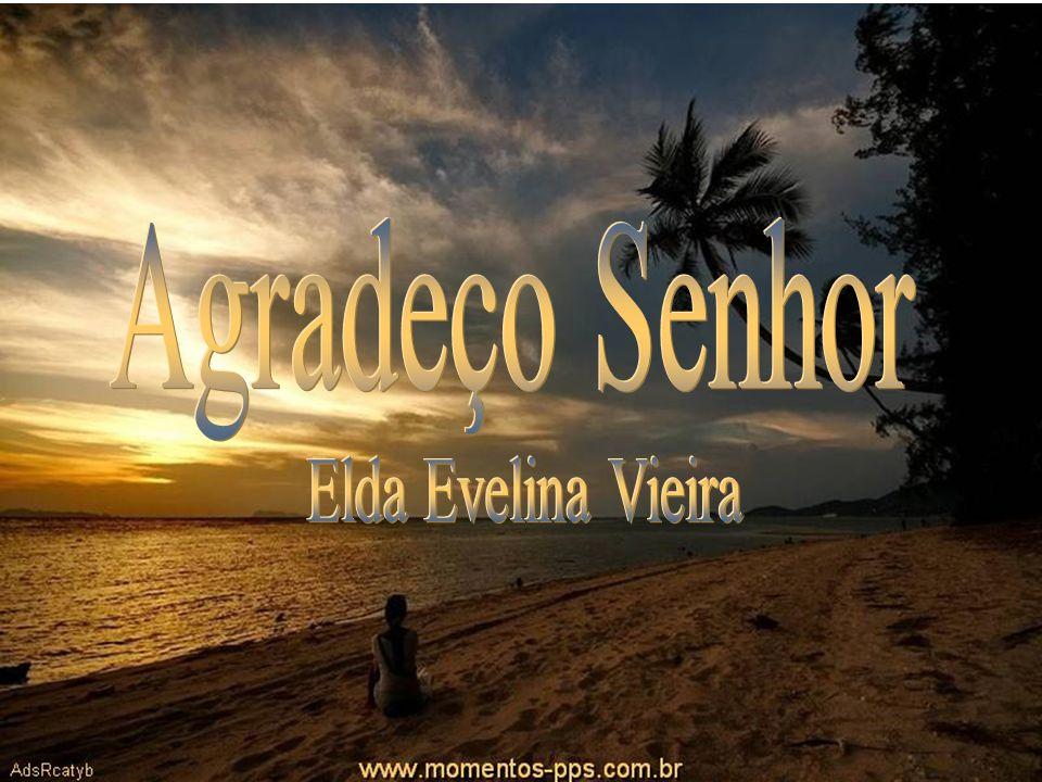 Agradeço Senhor Elda Evelina Vieira