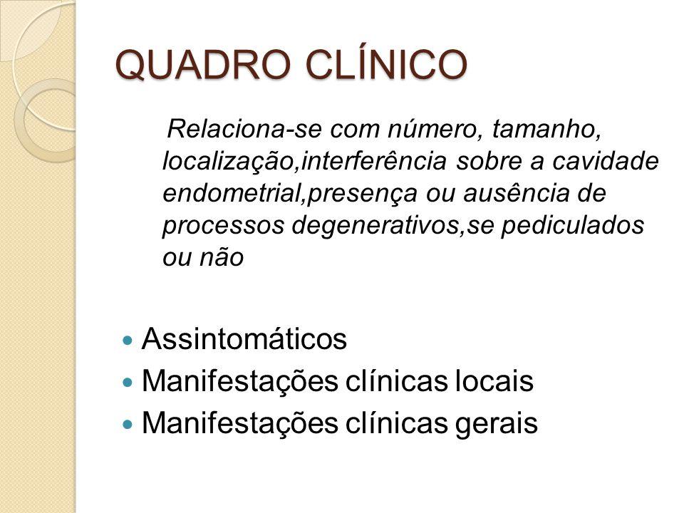 QUADRO CLÍNICO Assintomáticos Manifestações clínicas locais