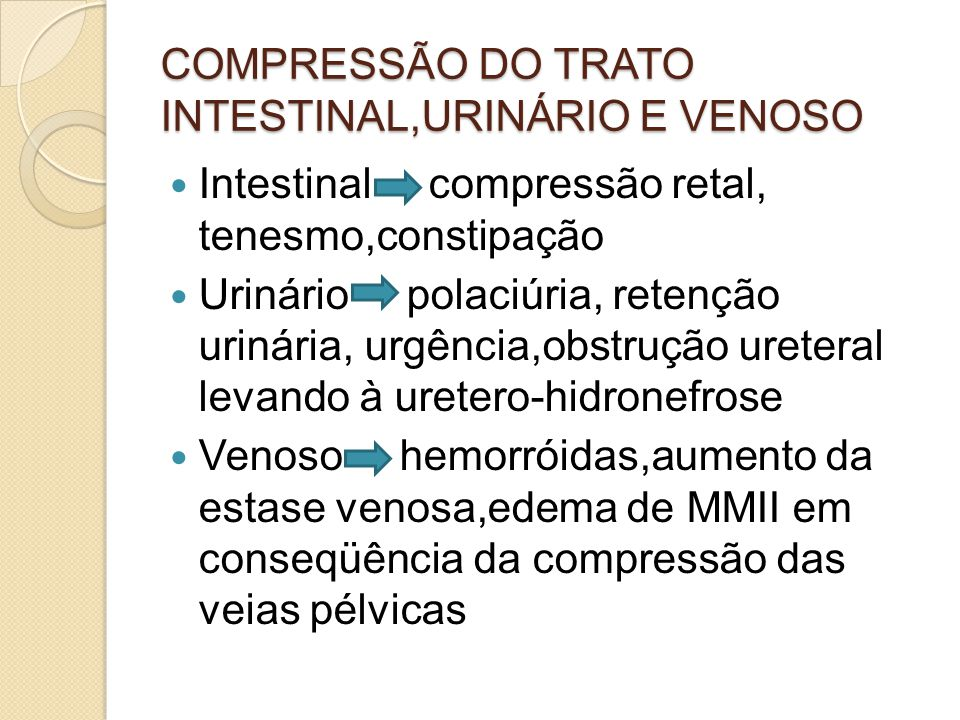 COMPRESSÃO DO TRATO INTESTINAL,URINÁRIO E VENOSO