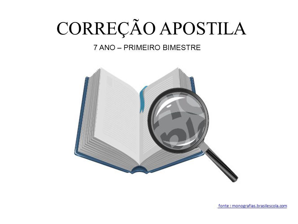 CORREÇÃO APOSTILA 7 ANO – PRIMEIRO BIMESTRE