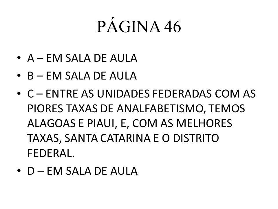 PÁGINA 46 A – EM SALA DE AULA B – EM SALA DE AULA