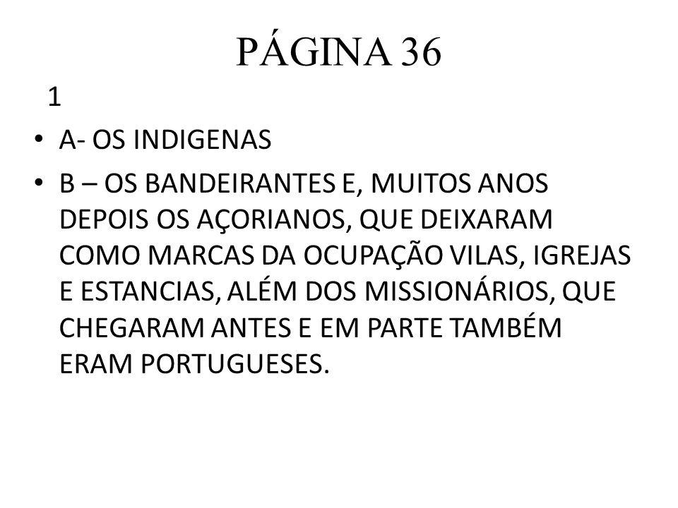 PÁGINA 36 1. A- OS INDIGENAS.