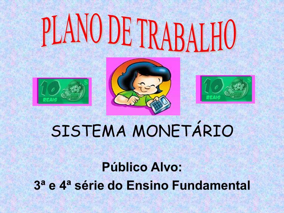 Excepcional SISTEMA MONETÁRIO Público Alvo: 3ª e 4ª série do Ensino  HP02